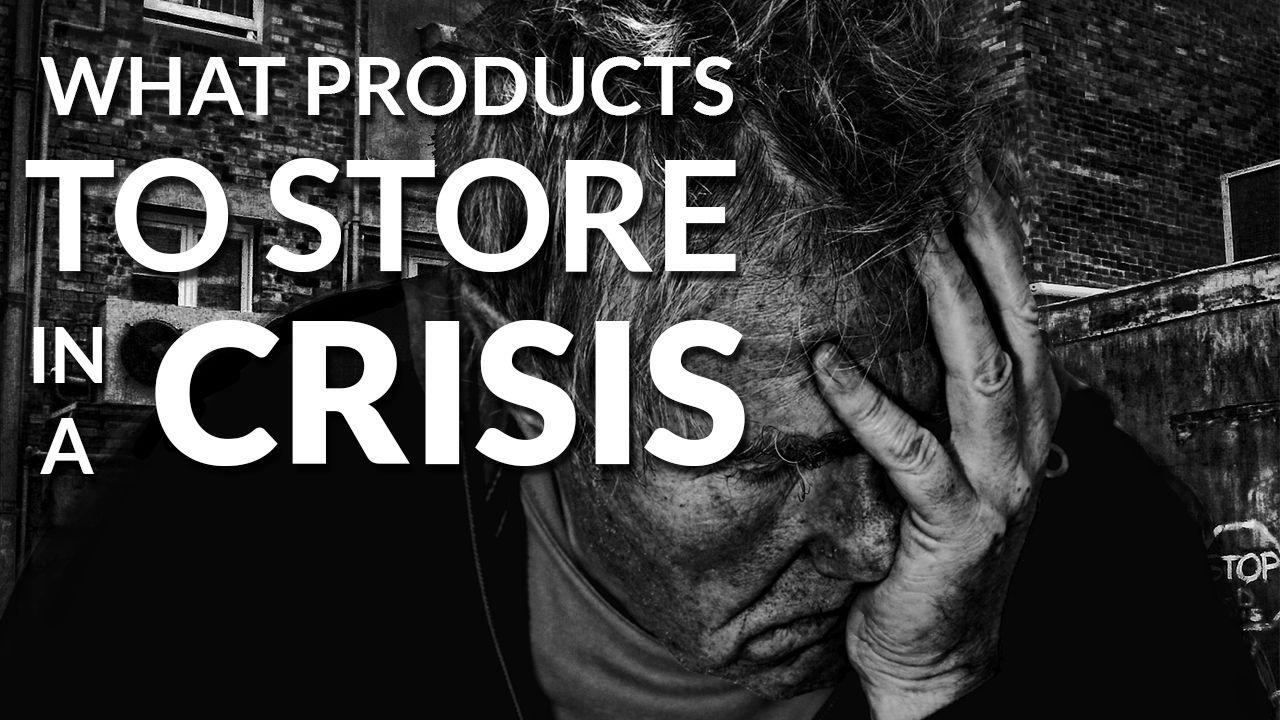 Products to Store in a Crisis