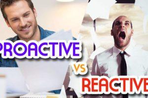 Proactive vs Reactive Approach